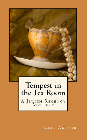 Tempest in the Tea Room (Jewish Regency Mysteries, #1)