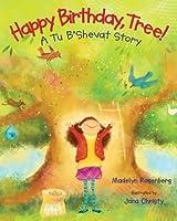 Happy Birthday, Tree!: A Tu B'Shevat Story