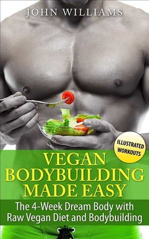 Vegan Bodybuilding Made Easy The 4