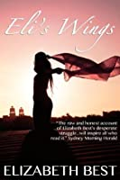 Eli's Wings: An Uplifiting Story of Self-Discovery and Survival