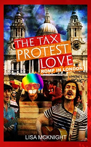 The Tax Protest Love Romp in London: when complaining REALLY pays off (The St-Jane Sisters Book 1)