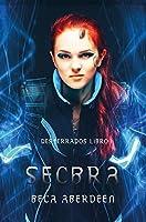 Secbra: Secretos y romance en un futuro que te hará reflexionar. (Desterrados nº 1)