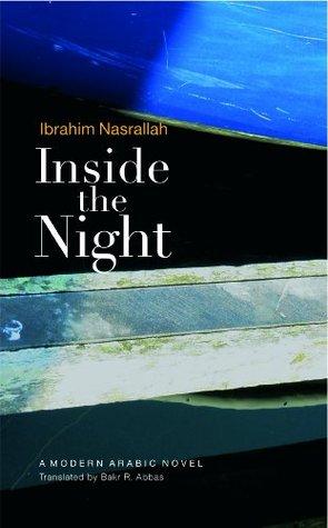 Inside The Night A Modern Arabic Novel By Ibrahim Nasrallah