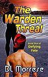The Warden Threat