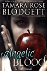 Angelic Blood (Blood, #5)