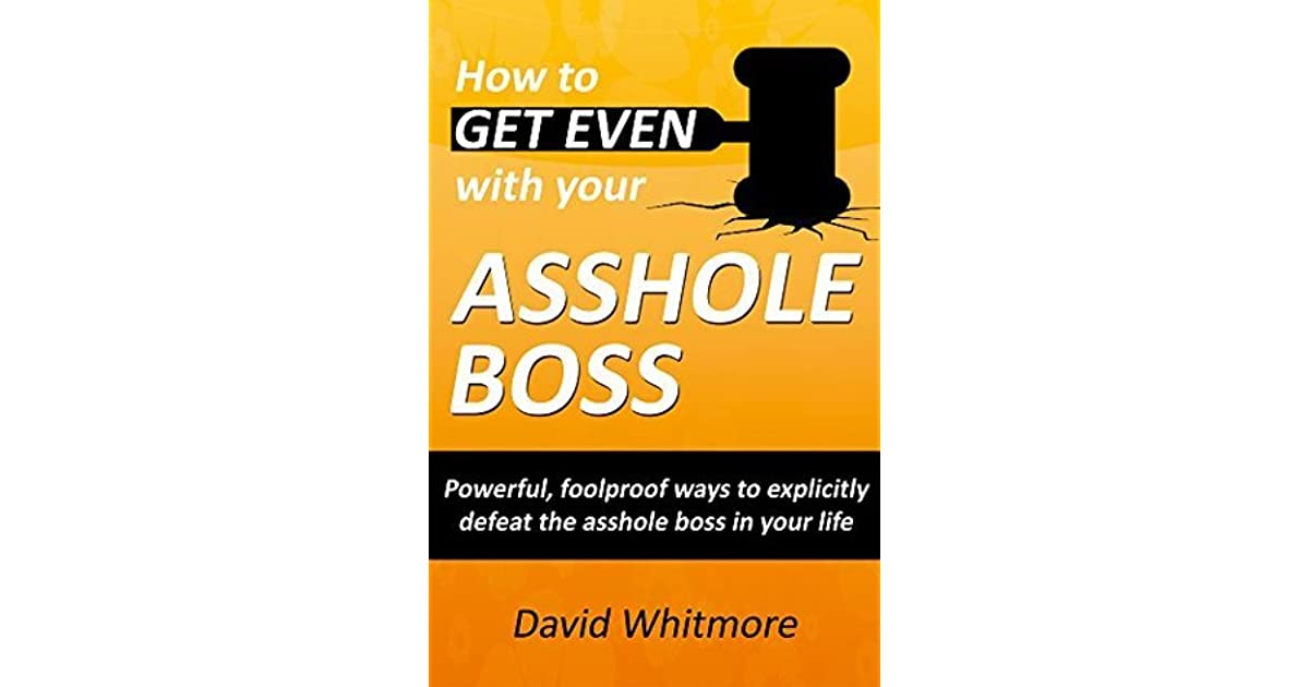Get even with your asshole boss images 277