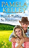 Match-Making in Montana (Montana Sweet Western Romance #4)