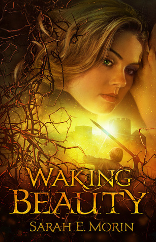 Waking Beauty by Sarah E. Morin