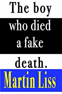 The Boy who died a fake death.