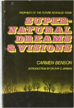 Supernatural Dreams And Visions;: Bible Prophecy For The Future Revealed