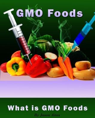 GMO Foods by Jason Aites