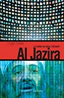Al-Jazeera: The Inside Story of the Arab News Channel That