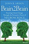 Brain2Brain: Enacting Client Change Through the Persuasive Power of Neuroscience