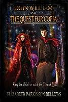 John William and the Quest for Copia (John William's Adventure Book 2)