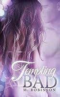 Tempting Bad