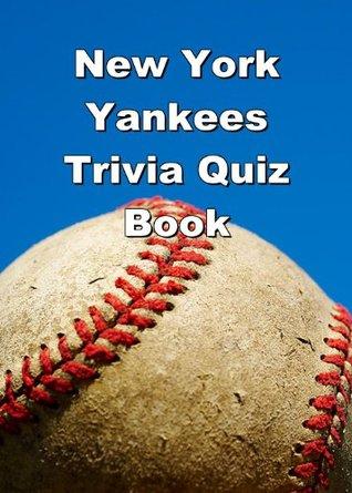 New York Yankees Trivia Quiz Book
