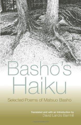 Basho Matsuo, David Landis Barnhill, Matsuo Basho Bashos Haiku Selected Poems of Matsuo Basho