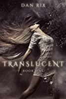 Translucent (Translucent, #1)