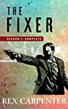The Fixer (JC Bannister, Complete Season, #1)