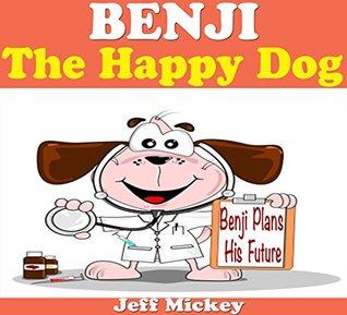 Books For Kids: BENJI - Benji Plans His Future: Bedtime Stories For Kids Ages 3-8 (Kids Books - Bedtime Stories For Kids - Children's Books - Free Stories ... - Kids Fantasy Books - Benji Series)