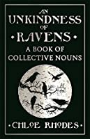 An Unkindness of Ravens: A Book of Collective Nouns