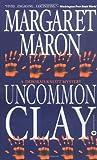 Uncommon Clay (Deborah Knott Mysteries, #8)