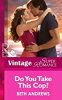 Do You Take This Cop? (Mills & Boon Vintage Superromance) (Count on a Cop - Book 45)