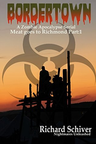 Meat Goes to Richmond Part 1: A Zombie Apocalypse Serial (BorderTown)