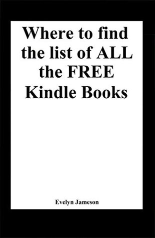 Where to find the list of all the free Kindle books (freebies, free books for Kindle, free ebooks)