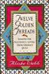 Twelve Golden Threads: Lessons for Successful Living from Grama's Quilt