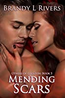 Mending Scars (Others of Edenton, #5)