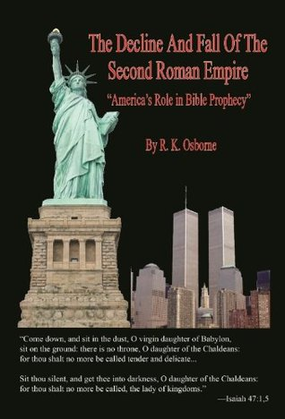 The Decline and Fall of the Second Roman Empire: America's Role in Bible Prophecy