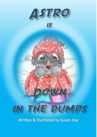 Astro is Down in the Dumps by Susan Day