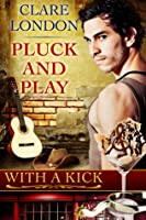 Pluck and Play (With A Kick #5)