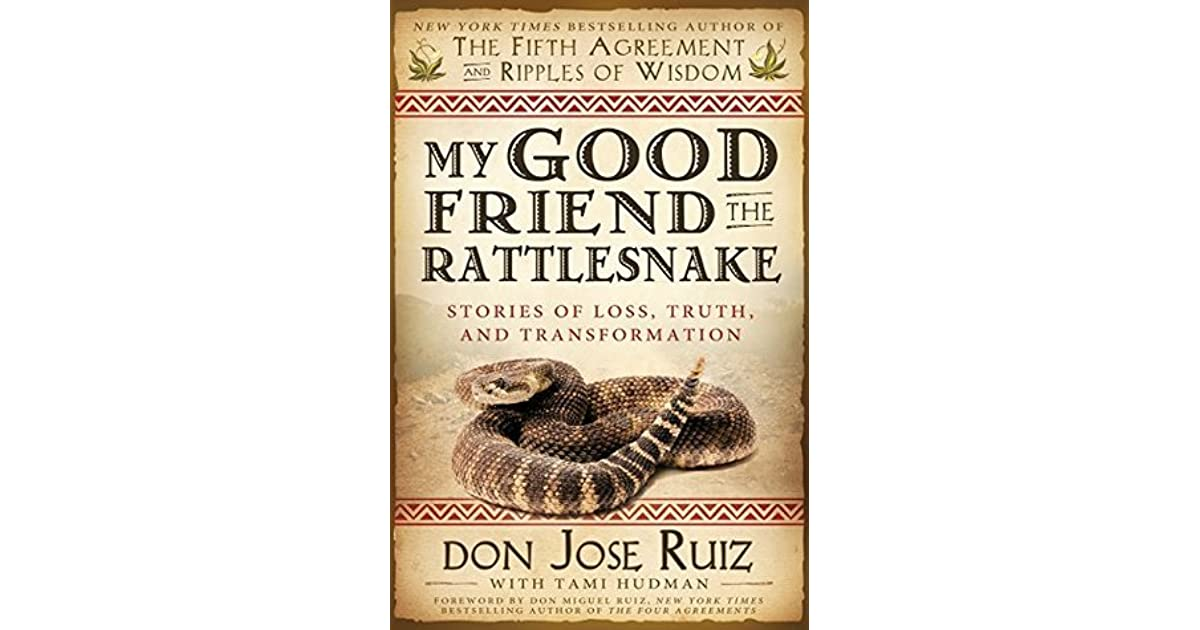 My Good Friend The Rattlesnake Stories Of Loss Truth And