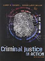 Criminal Justice in Action [with MindTap Criminal Justice Access Code]