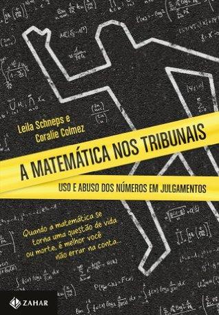 Matemática nos tribunais: Uso e abuso dos números em julgamentos