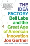 Book cover for The Idea Factory: Bell Labs and the Great Age of American Innovation