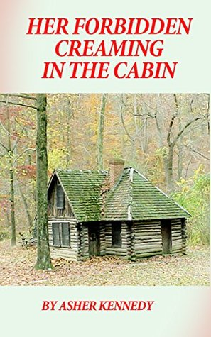 Her Forbidden Creaming in the Cabin Pt. 1