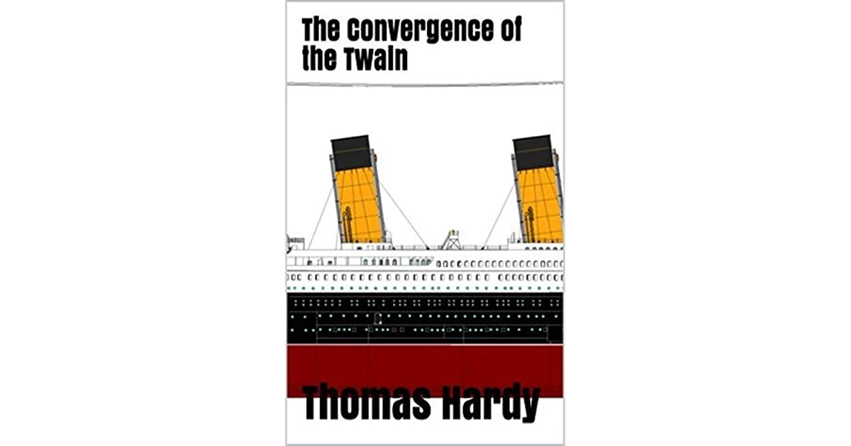 thomas hardy the convergence of the twain