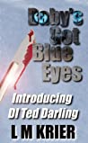 Baby's Got Blue Eyes (Ted Darling Crime Series, #1)