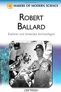Robert Ballard: Explorer and Undersea Archaeologist