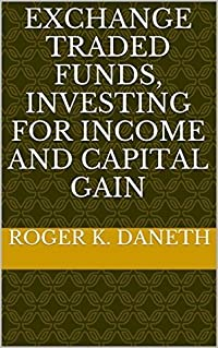 EXCHANGE TRADED FUNDS, INVESTING FOR INCOME AND CAPITAL GAIN