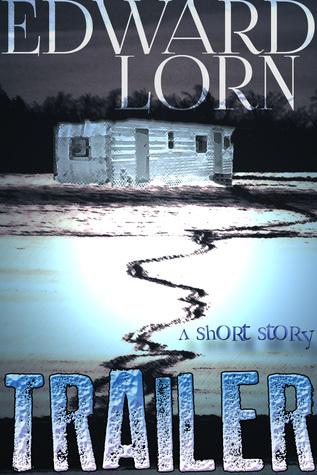Trailer by Edward Lorn