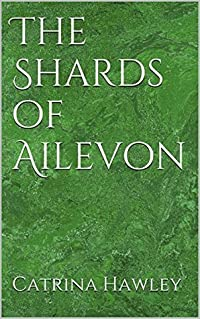 The Shards of Ailevon