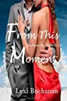 From This Moment: Jackson Hole Book 1 (Volume 1)