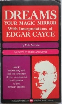 Dreams Your Magic Mirror Edgar Cayce by Elsie Sechrist
