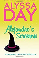 Alejandro's Sorceress: A Cardinal Witches Novella (Volume 1)