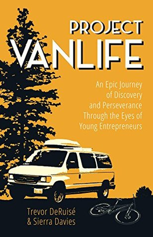 Project VanLife: An Epic Journey of Discovery and Perseverance Through The Eyes of Young Entrepreneurs.