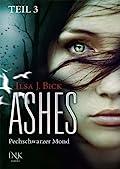 Ashes: Pechschwarzer Mond, Teil 3